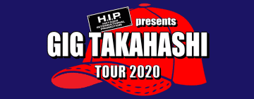 <GIG TAKAHASHI tour 2020>、追加OAに、はっちゃけ隊、黒★猫