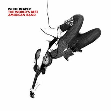 White Reaper 'The World's Best American Band.' - Polyvinyl Records/TNS/TNS