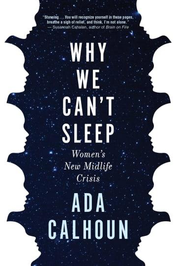 """Why We Can  t Sleep"" by Ada Calhoun; Grove (267 pages, $26). - Grove Atlantic/TNS/TNS"
