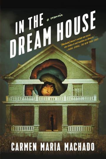 """In the Dream House,"" by Carmen Maria Machado. - Graywolf Press/TNS/TNS"