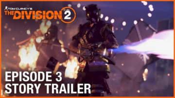 敵も味方も火炎放射器!『ディビジョン2』新コンテンツ「エピソード3」のストーリートレイラーが公開