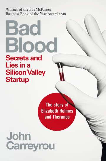 """""""Bad Blood: Secrets and Lies in a Silicon Valley Startup"""" by John Carreyrou - Picador/Seattle Times/TNS"""