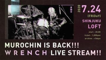 wrenchドラムのムロチンが完全復帰& 新宿LOFTにて無観客配信ライブ開催決定!