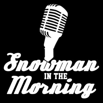Snowman in the Morning - Wednesday August 5th 2020