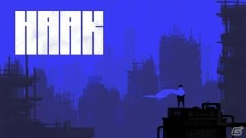 終末の荒地を舞台にしたメトロイドヴァニア「HAAK」アーリーアクセスが2020年秋にSteamで実施!