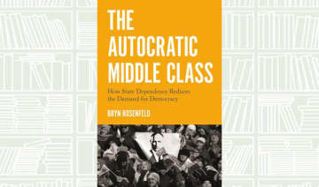 What We Are Reading Today: The Autocratic Middle Class by Bryn Rosenfeld