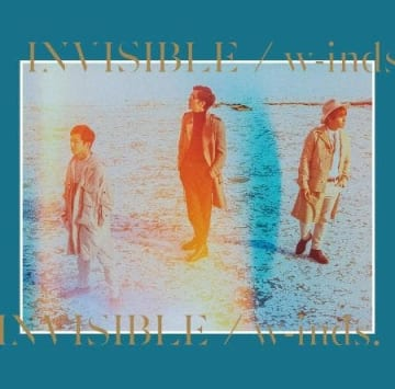 w-inds.『INVISIBLE』