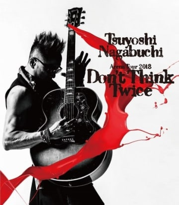 長渕剛さんのアリーナツアー「Tsuyoshi Nagabuchi Arena Tour 2018 Don't Think Twice」のビジュアル