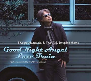Shogo Hamada & The J.S.Inspirations『Good Night Angel/Love Train』