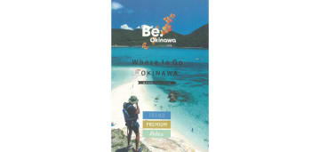 Be.Okinawa: Guidebook that Invites You to Japan's Subtropical Islands