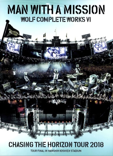 MAN WITH A MISSION『WOLF COMPLETE WORKS VI~Chasing the Horizon Tour 2018 Tour Final in Hanshin Koshien Stadium~』