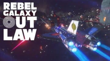 宇宙戦闘交易ADV続編『Rebel Galaxy Outlaw』EGSにて先行販売開始!夫を殺した犯人を追って宇宙へ