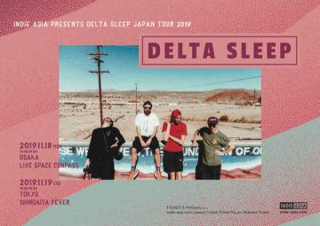 『INDIE ASIA presents Delta Sleep Japan Tour 2019』
